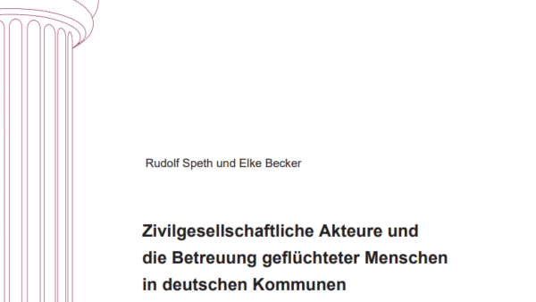 Zivilgesellschaftliche Akteure und die Betreuung geflüchteter Menschen in deutschen Kommunen