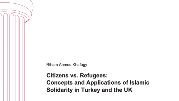 Citizens vs. Refugees: Concepts and Applications of Islamic Solidarity in Turkey and the UK
