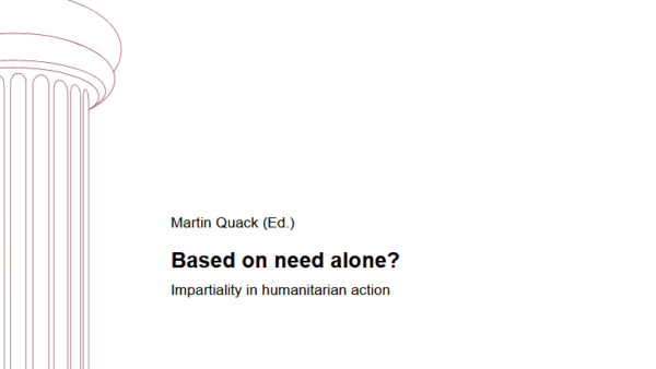 Based on need alone? Impartiality in humanitarian action
