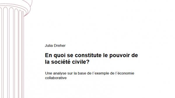En quoi se constitute Ie pouvoir de la société civile? Une analyse sur la base de l'exemple de l'économie collaborative – Une analyse sur la base de l ́exemple de l ́économie collaborative