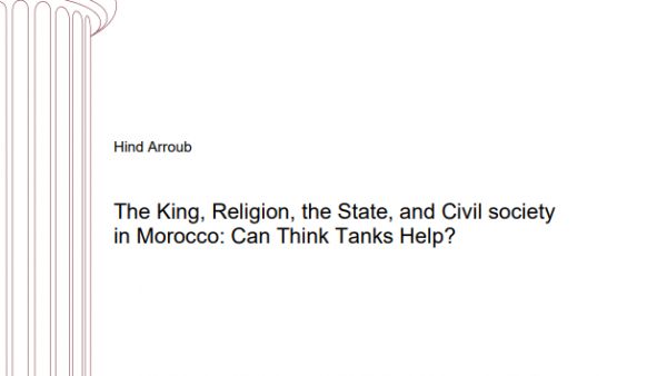 The King, Religion, the State, and Civil society in Morocco: Can Think Tanks Help?