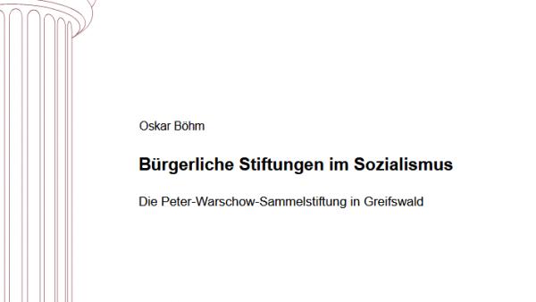 Bürgerliche Stiftungen im Sozialismus: die Peter-Warschow-Sammelstiftung in Greifswald