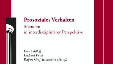 Prosoziales Verhalten – Spenden in interdisziplinärer Perspektive