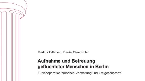 Aufnahme und Betreuung geflüchteter Menschen in Berlin