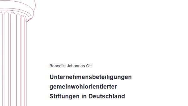 Unternehmensbeteiligungen gemeinwohlorientierter Stiftungen in Deutschland