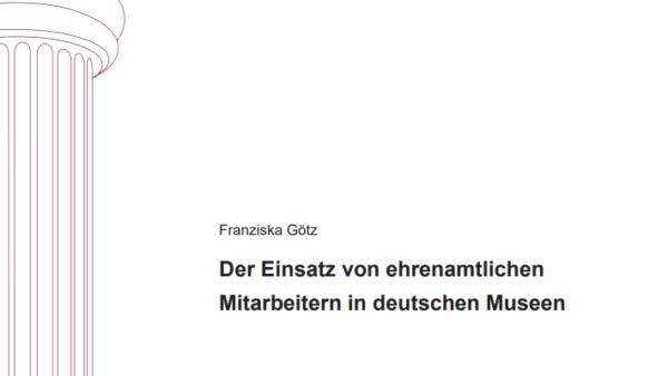 Der Einsatz von ehrenamtlichen Mitarbeitern in deutschen Museen