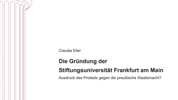 Die Gründung der Stiftungsuniversität Frankfurt am Main