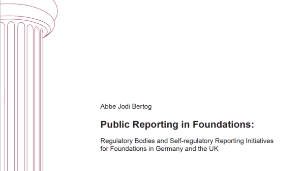 Public Reporting in Foundations: Regulatory Bodies and Self-regulatory Reporting Initiatives for Foundations in Germany and the UK