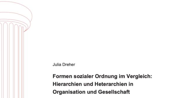 Formen sozialer Ordnung im Vergleich: Hierarchien und Heterarchien in Organisation und Gesellschaft