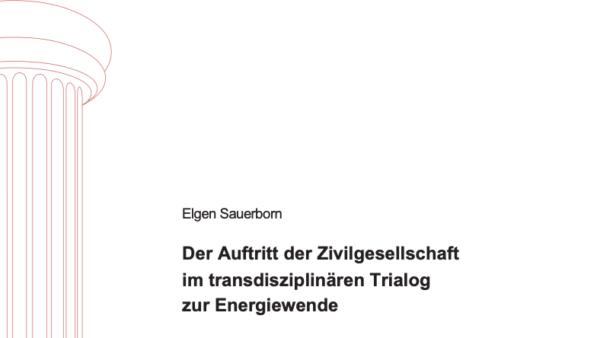 Der Auftritt der Zivilgesellschaft im transdisziplinären Trialog zur Energiewende
