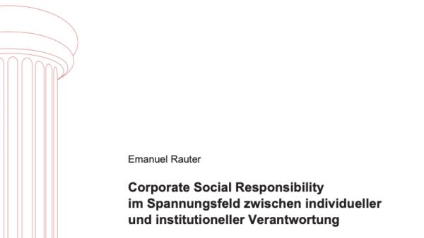 Corporate Social Responsibility im Spannungsfeld zwischen individueller und institutioneller Verantwortung