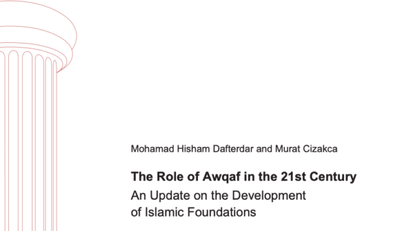 The Role of Awqaf in the 21st Century. An Update on the Development of Islamic Foundations