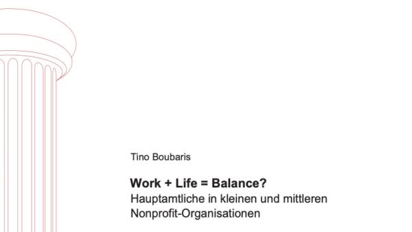 Work + Life = Balance? Hauptamtliche in kleinen und mittleren Nonprofit-Organisationen