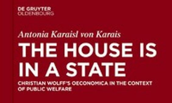 The House is in a State. Christian Wolff's Oeconomica in the context of public welfare.