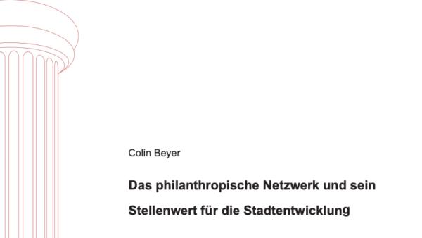 Das philanthropische Netzwerk und sein Stellenwert für die Stadtentwicklung
