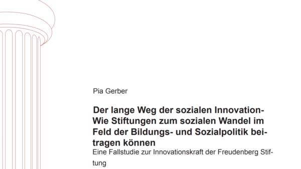 Der lange Weg der sozialen Innovation – Wie Stiftungen zum sozialen Wandel im Feld der Bildungs- und Sozialpolitik beitragen können