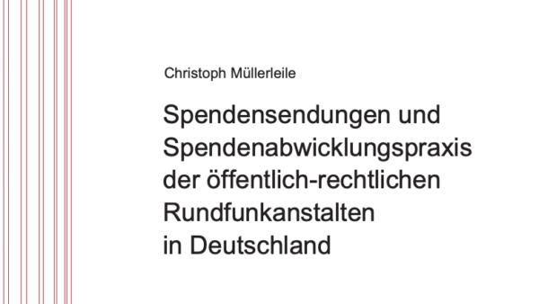Spendensendungen und Spendenabwicklungspraxis der öffentlich-rechtlichen Rundfunkanstalten in Deutschland