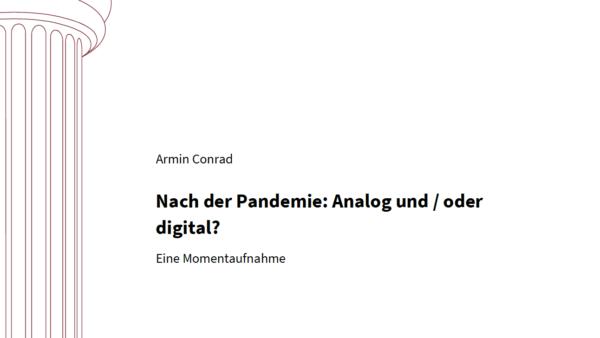 Nach der Pandemie: Analog und / oder digital? Eine Momentaufnahme