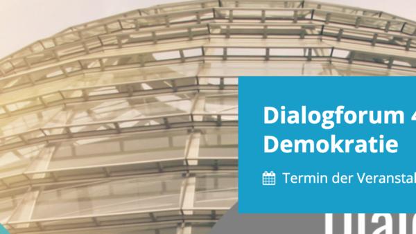Dialogforum 4 – Digitalisierung & Demokratie