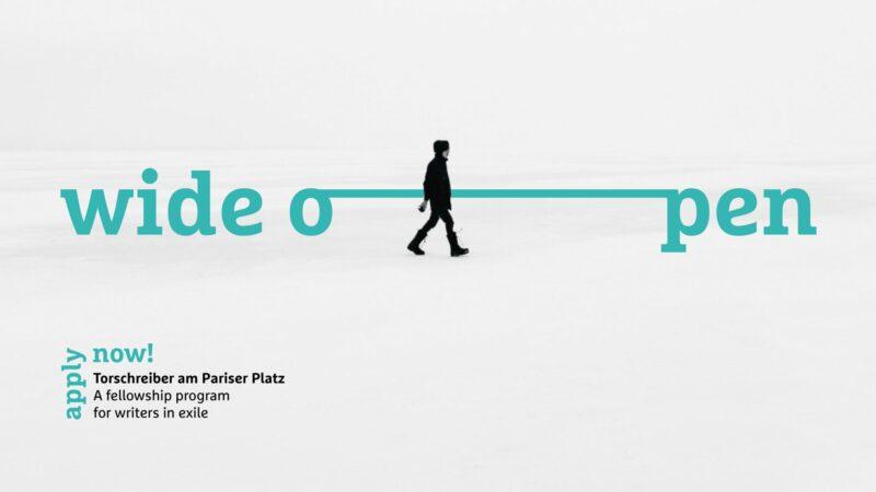 Torschreiber am Pariser Platz: A fellowship program for writers in exile 2021/2022