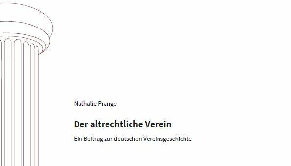 Der altrechtliche Verein. Ein Beitrag zur deutschen Vereinsgeschichte